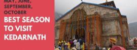 Best Season to Visit Kedarnath