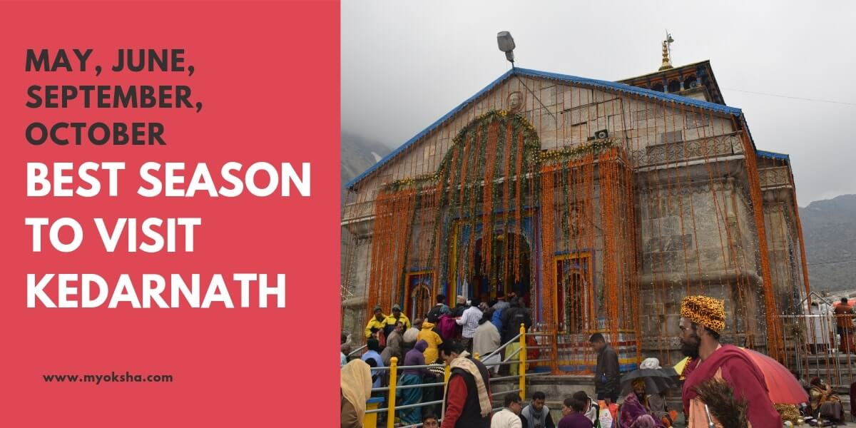 Best Season to Visit Kedarnath