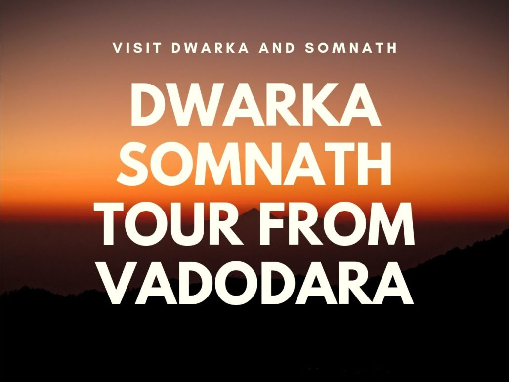 Dwarka Somnath Tour Package from Vadodara