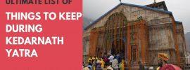 Things to keep during Kedarnath Yatra