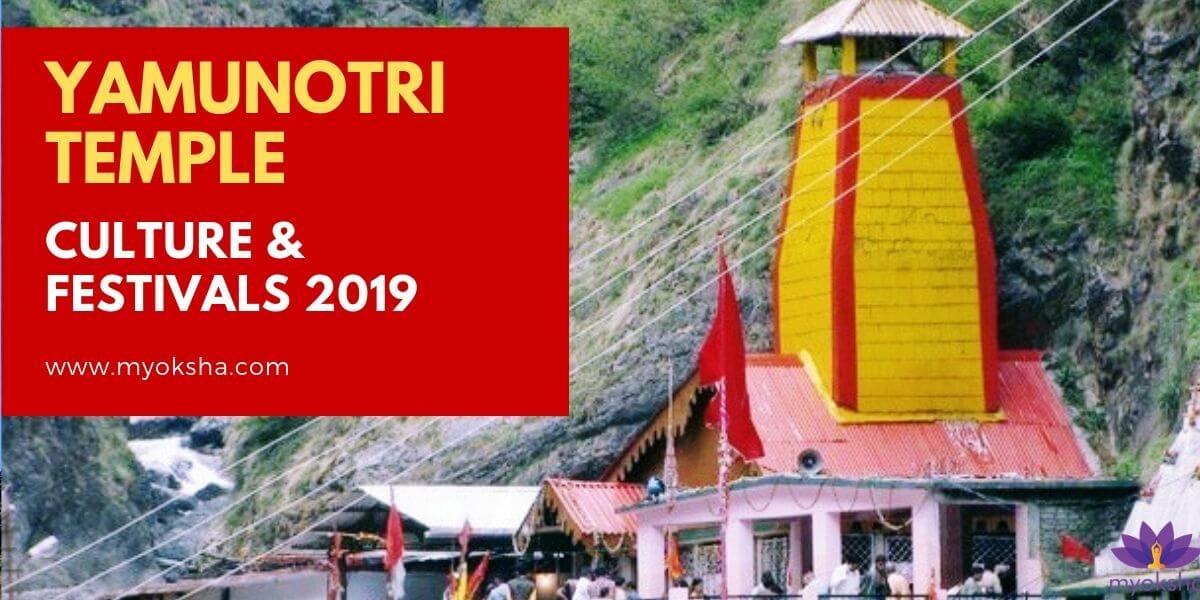Yamunotri Temple Culture & Festivals 2019