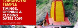 Yamunotri Temple Timings, Opening & Closing Dates 2019