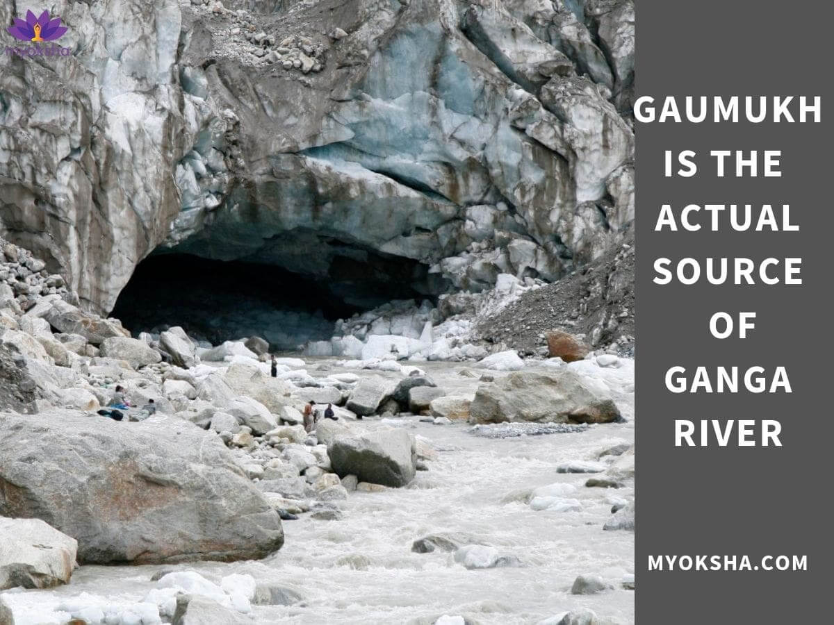 Gaumukh is the Actual Source of Ganga River