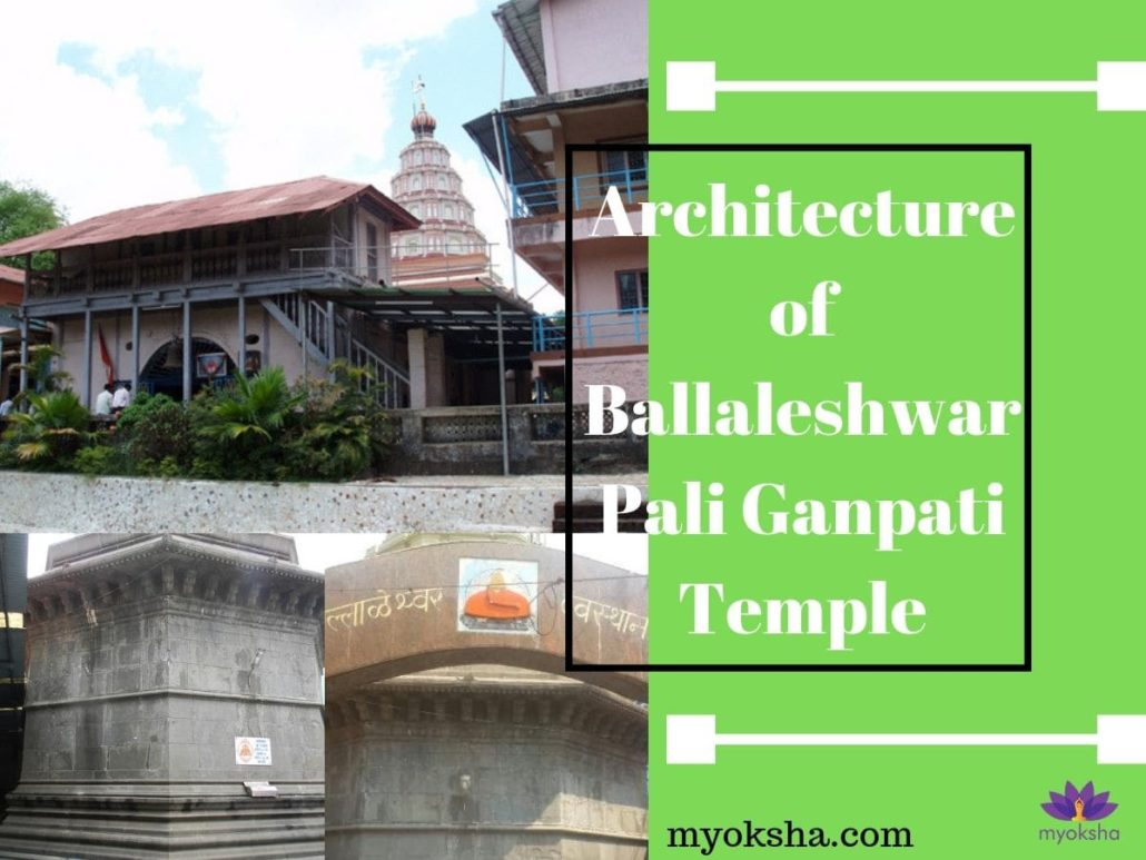 Architecture of Ballaleshwar Pali Ganpati Temple